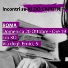 Incontri su Aldo Capitini: Roma, 20 ottobre 2013